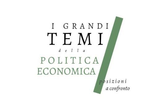 """Nuovo incontro con """"I GRANDI TEMI DELLA POLITICA ECONOMICA: POSIZIONI A CONFRONTO"""""""