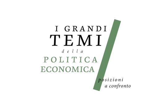 """Quarto incontro con """"I GRANDI TEMI DELLA POLITICA ECONOMICA: POSIZIONI A CONFRONTO"""""""